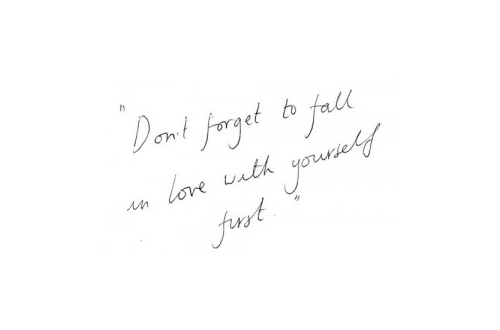 Dont-forget-to-fall-in-love-with-yourself-first
